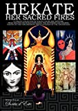 Hekate Her Sacred Fires: A Unique Collection of