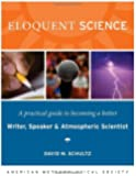 Eloquent Science: A Practical Guide to Becoming a Better Writer, Speaker and Scientist