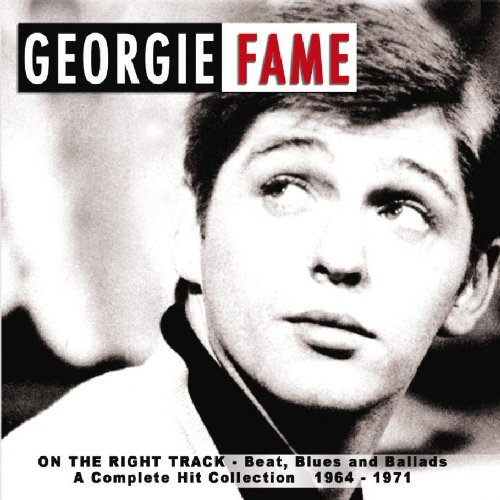 On the Right Track: Beat Ballad & Blues 1964-1971 by Fame, Georgie