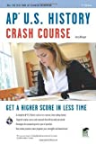 img - for AP U.S. History Crash Course (REA: The Test Prep AP Teachers Recommend) by Krieger, Larry, Advanced Placement, US History Study Guides 2nd (second) , Revi (2010) Paperback book / textbook / text book