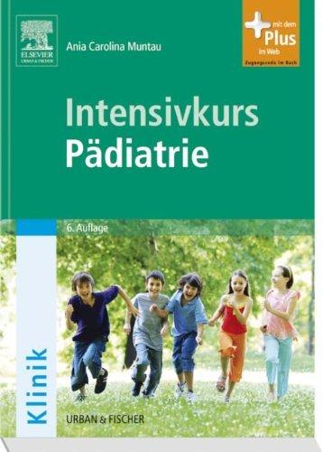 Intensivkurs Pädiatrie: mit Zugang zum Elsevier-Portal by Ania Carolina Muntau (2011-09-12)