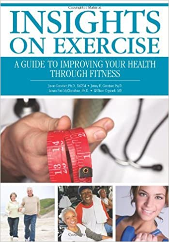 INSIGHTs on Exercise: A Guide to Improving Your Health Through Fitness by Jason Conviser (2010-08-23)