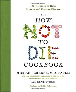 the how not to die cookbook 100 recipes to help prevent and