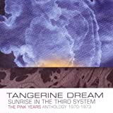 Sunrise In The Third System: The Pink Years Anthology 1970-1973 by Tangerine Dream (2011-04-05)