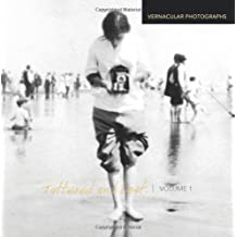 Tattered and Lost: Vernacular Photographs: Volume 1 by Tattered and Lost (2013-11-28)