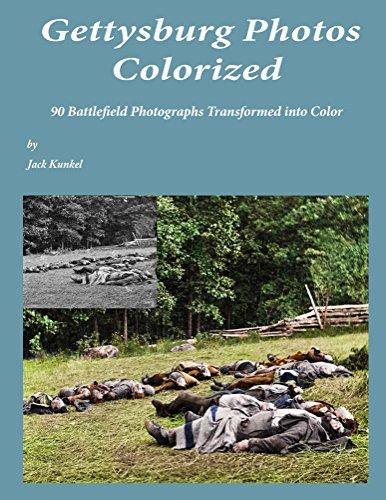 Gettysburg Photos Colorized: 90 Battlefield Photographs Transformed Into (Battlefield Photograph)