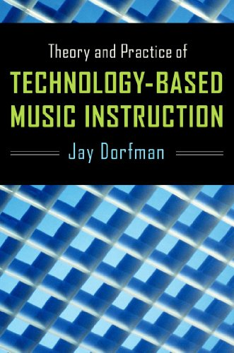 Theory and Practice of Technology-Based Music Instruction ()