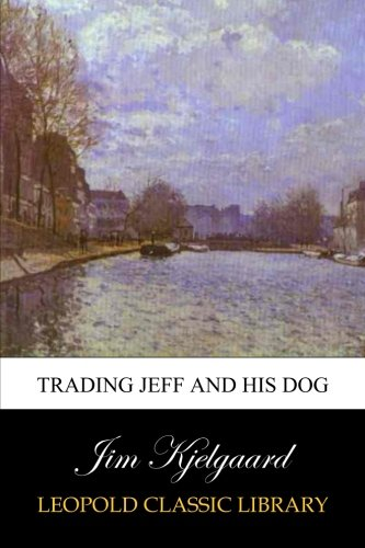 Read Online Trading Jeff and his Dog ebook
