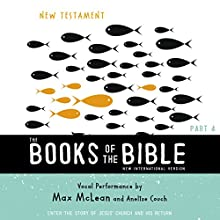 NIV, the Books of the Bible: New Testament: Enter the Story of Jesus' Church and His Return Audiobook by Biblica - editor Narrated by Anelise Couch, Max McLean