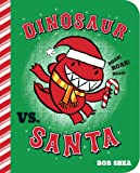 Dinosaur vs. Santa (Board Book), Bob Shea, 1423168240