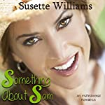 Something About Sam | Susette Williams