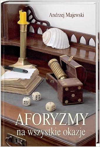 Aforyzmy Na Wszystkie Okazje Amazoncouk Andrzej Majewski