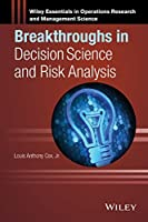 Breakthroughs in Decision Science and Risk Analysis Front Cover