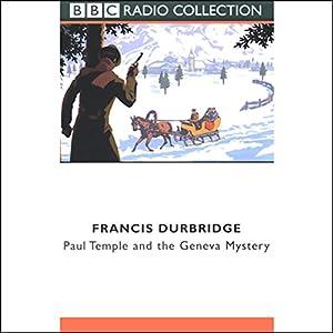 Paul Temple and the Geneva Mystery (Dramatized) Radio/TV Program