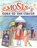 Moses Goes to the Circus