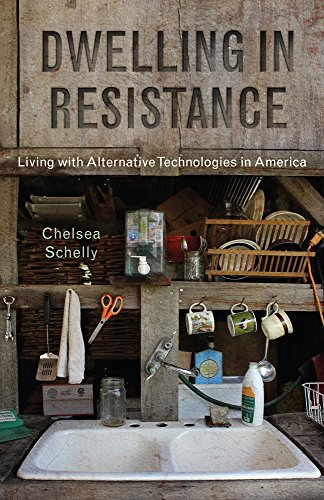 Download for free Dwelling in Resistance: Living with Alternative Technologies in America