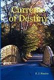 Currents of Destiny, F. J. Pineiro, 0615175872