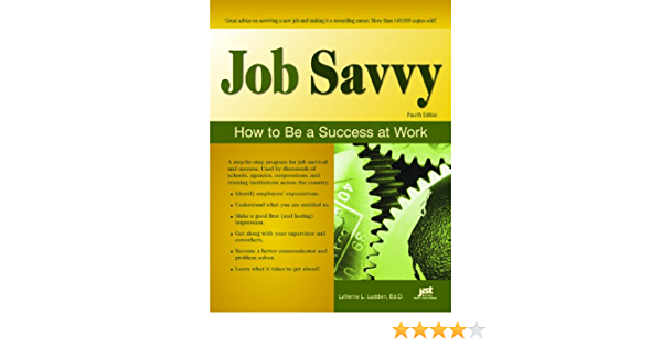Job Savvy How To Be A Success At Work Laverne L Ludden 9781593575533 Amazon Com Books