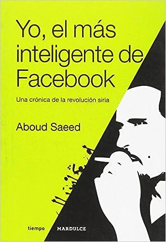 Yo, El Mas Inteligente De Facebook: ABOUD SAEED : 9789872905477: Amazon.com: Books