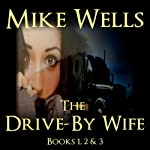The Drive-By Wife | Mike Wells