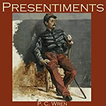 Presentiments Audiobook by P. C. Wren Narrated by Cathy Dobson
