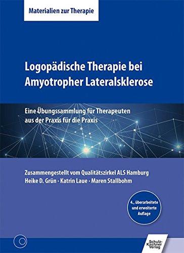 Logopädische Therapie bei Amyotropher Lateralsklerose: Eine Übungssammlung für Therapeuten aus der Praxis für die Praxis