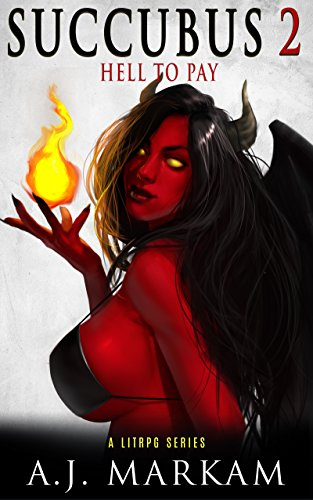 Succubus 2 (Hell To Pay): A LitRPG Series cover