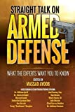 img - for Straight Talk on Armed Defense: What the Experts Want You to Know book / textbook / text book