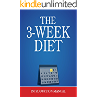 3 Week Diet : Shed Up to 23 Pounds in 21 Days (English Edition)