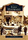 Early Hayward   (CA)  (Images of America)