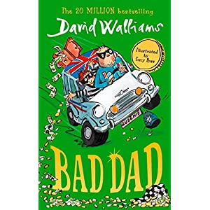 Bad Dad: Laugh-out-loud funny new children's book by bestselling author David WalliamsPaperback – 7 Feb. 2019