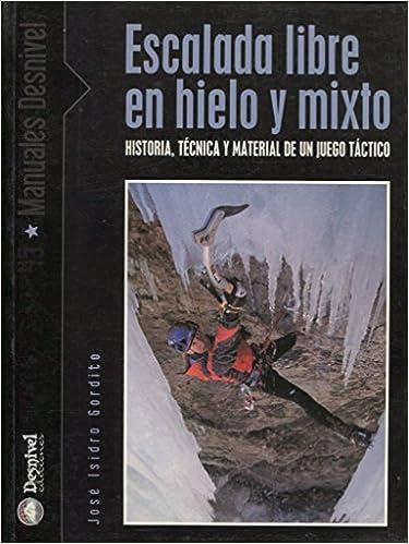 Escalada libre en hielo y mixto: Amazon.es: Gordito Giron ...