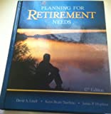 Planning for Retirement Needs, Twelfth Edition, Littell, David A., 1582931232