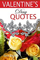 Valentine's Day Quotes (Love Quotes and Poems Book 1)