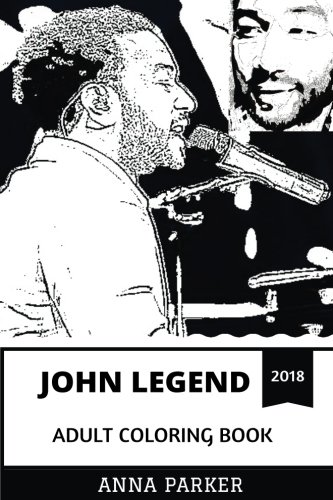 John Legend Adult Coloring Book: Classical Pianist and Talented Pop Artist, Academy Award Winner and Chrissy Teigen's Husband Inspired Adult Coloring Book (John Legend Coloring (John Legend Piano Sheet)