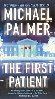 The First Patient: A Novel by [Palmer, Michael]
