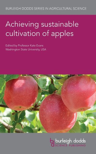 Achieving sustainable cultivation of apples (Burleigh Dodds Series in Agricultural Science)