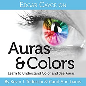 Edgar Cayce on Auras & Colors Audiobook
