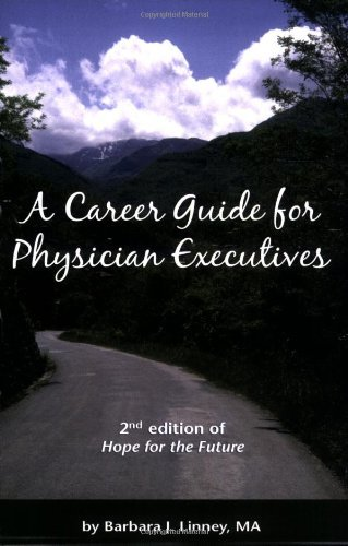 By Barbara J. Linney A Career Guide for Physician Executives (2nd Second Edition) [Paperback] ebook