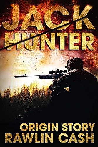 Jack Hunter: CIA Assassin Origin Story by [Cash, Rawlin]
