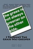 I Thought The Grass Was Greener