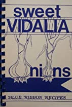 Sweet Vidalia onions: blue ribbon recipes :…
