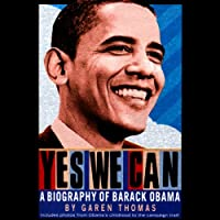 Yes We Can: A Biography of Barack Obama