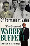 Of Permanent Value: The Story of Warren Buffett