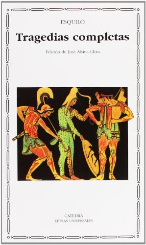 Tragedias completas/ Full Tragedies (Letras universales/ Universal Writings) (Spanish Edition) by Catedra Ediciones