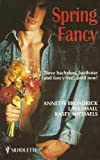 Front cover for the book Spring Fancy (Surprise, Surprise / Chance Encounter / Simon Says...) by Annette Broadrick