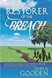 The Restorer of the Breach, Darla L. Gooden, 1449075118