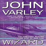 Wizard: Gaean Trilogy, Book 2   John Varley
