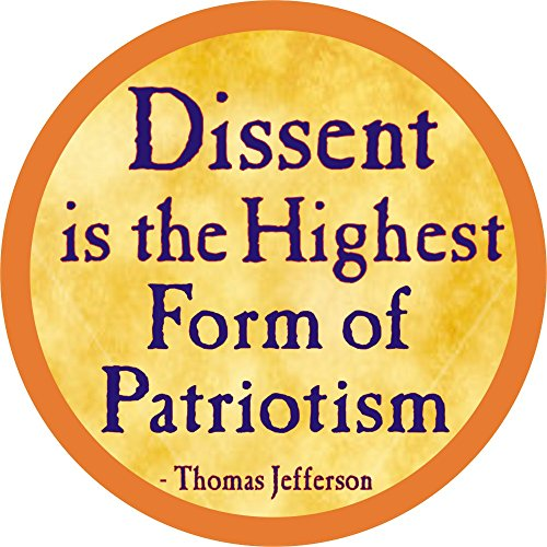 (Dissent Is The Highest Form Of Patriotism - Thomas Jefferson - Button/Pinback)