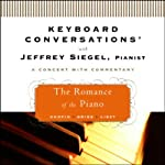 Keyboard Conversations: The Romance of the Piano | Jeffrey Siegel